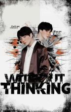 Without Thinking | jjk + pjm  by kookminas