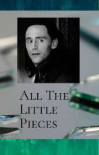 All The Little Pieces by anonymousdomina