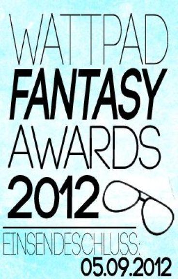 Wattpad Fantasy Awards 2012 [KEINE WEITEREN TEILNEHMER!] by FantasyWattyAwards