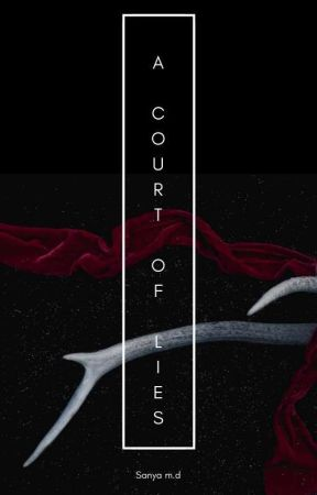 A Court Of Lies | ON HOLD by xxSMxx