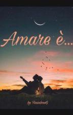 Amare è... by FrainbowG