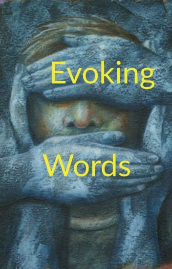 EVOKING WORDS