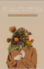 𝐖𝐀𝐋𝐋𝐅𝐋𝐎𝐖𝐄𝐑  |  ᴍʏ 2 ᴀᴍ ᴛʜᴏᴜɢʜᴛs by Bara_O_Shukketsu