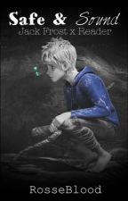 Safe & Sound (Jack Frost x Reader) by RosseBlood
