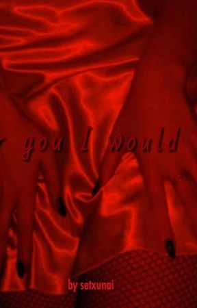 For You I Would Kill  by setxunai