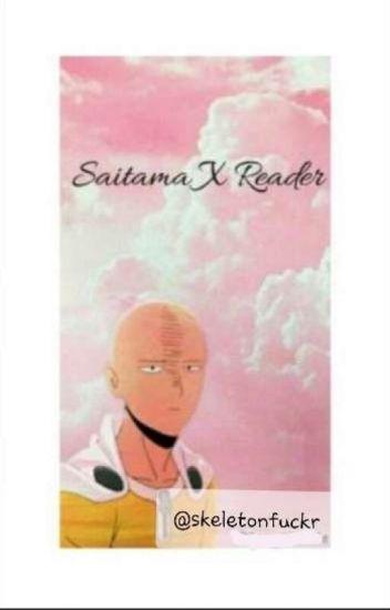 OPM)Saitama X Reader One Shots - Tea_Nizzle - Wattpad