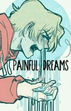 Painful Dreams by Mylifesahell