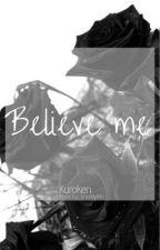 Believe me | KuroKen by trashyAki