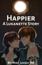Happier   A Lukanette story by Miss_lovley_me