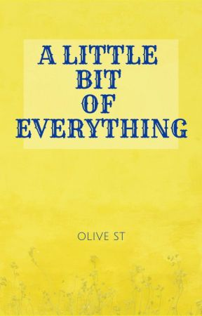 A LITTLE BIT OF EVERYTHING:Short Stories & Contest Entries by OliveST