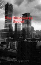 The Billionaires Secret by thosegirls324