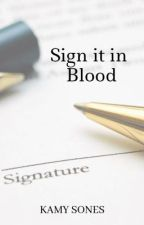 Sign it in Blood by kamysones