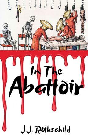 In The Abattoir by JJRothschild