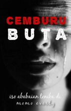CEMBURU BUTA by mOmOeverly
