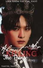Almost Killing the Prince | Minsung by Toastter_Treatts