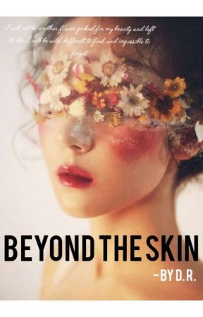 Beyond The Skin by thegreysiren___