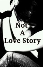 Not A Love Story (Love Poem) by amb1233