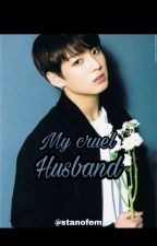 My Cruel Husband }} JJK by Stanofem