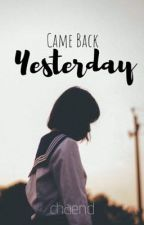 Cameback Yesterday  by chaend