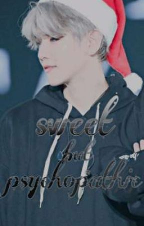 Sweet But Psychopathic by chanbaekfanfic614