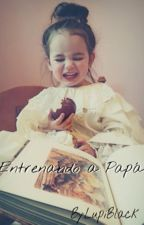 Entrenando a Papá *HS* ♚-Editando Y Pausada- by LupiBlack