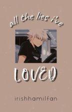 All The Lies I've Loved {Bakugo x OC} by IrishHamilfan
