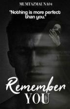REMEMBER YOU by MumtazMauna04