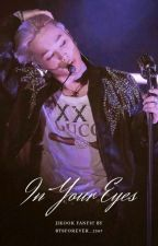 In Your Eyes..(Jikook Fanfic) by BTSForever_1367