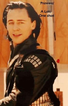 Princess - Loki One Shot - Wattpad