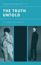 The Truth Untold | t.g  by IdIotAuThoRnIm