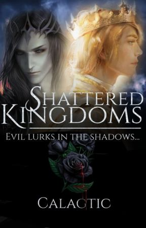 Shattered Kingdoms | Book 2 by Calagtic
