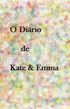 O Diário de Kate & Emma by CaahMaria2