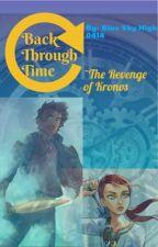 Back through time ~The Revenge Of Kronos by Gamer_S0414