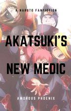 Akatsuki's New Medic [A Naruto Fan Fiction] by AmorousPhoenix