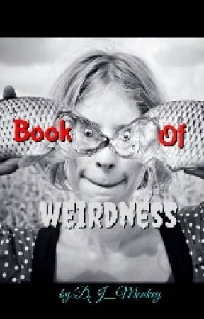 Book of Weirdness by MidNightBlue427
