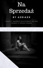 Na Sprzedaż by Azriaxx