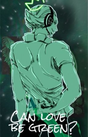 Can love be green? (Yonji x Reader) SLOW SLOW SLOW UPDATES by ALittleBoo