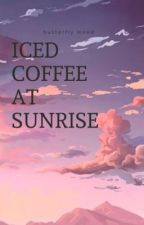 iced coffee at sunrise by butterflyweed02