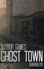 Author Games - Ghost Town by -celestial-