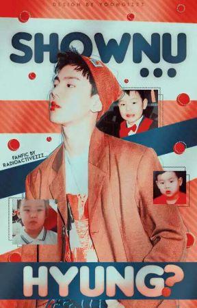 Shownu... Hyung? by radioactivezzz_