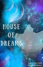 House Of Dreams  by KrisssyNicole