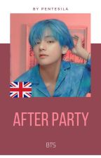 [🦋 🇬🇧] After Party   BTS by Pentesila
