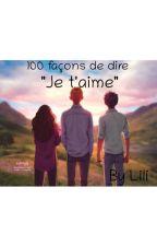 """100 façons de dire """"Je t'aime"""" by lilicoud"""