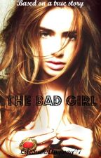 The bad girl by LifeSucksAnyway97