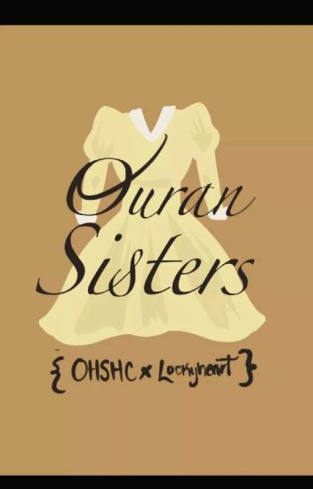 The Ouran Sisters {Kaoru} {OHSHC} {Completed}