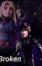 Broken (A How to Train Your Dragon Shattered Glass Fanfiction) by T-Night