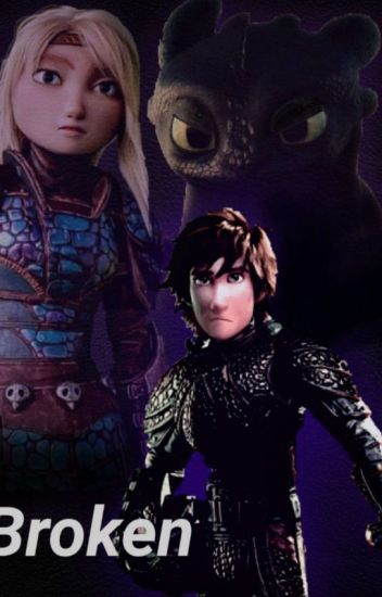 Broken (A How to Train Your Dragon Shattered Glass Fanfiction)