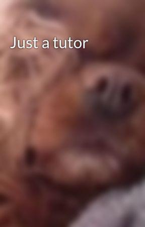 Just a tutor by Syrina_Nevys58