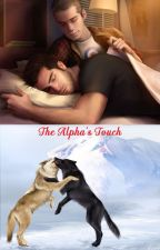 The Alpha's Touch by Megaboy25
