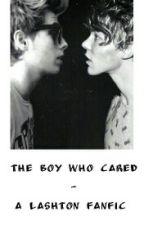The Boy Who Cared by lashtonbby0
